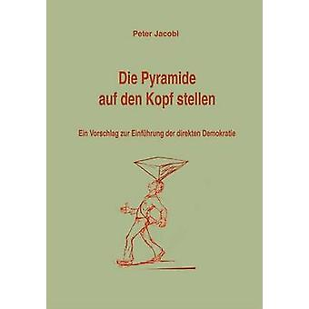 Die Pyramide auf den Kopf stellen par Jacobi & Pierre