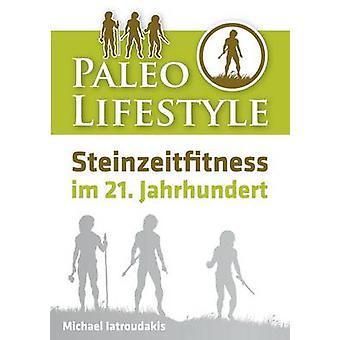 Paleo-Lifestyle von Iatroudakis & Michael