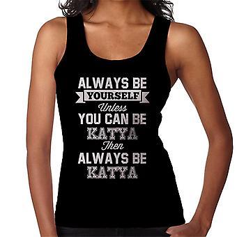 Aina olla oma itsesi, ellet voi olla Katya naisten liivi