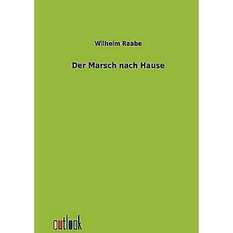 Der Marsch nach Hause by Raabe & Wilhelm