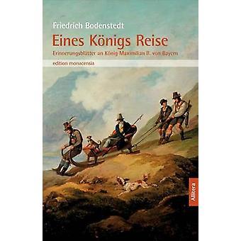 Eines Knigs Reise by Bodenstedt & Friedrich