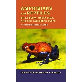 Amphibians and Reptiles of La Selva - Costa Rica and the Caribbean Sl