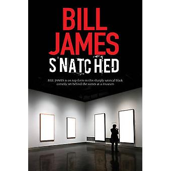 Snatched (First World Publication) by Bill James - 9780727883797 Book