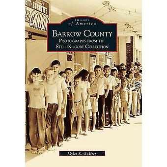 Barrow County - - Photographs from the Stell-Kilgore Collection by Myle
