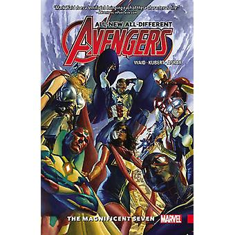 All New - All Different Avengers Vol. 1 - the Magnificent Seven by Mar