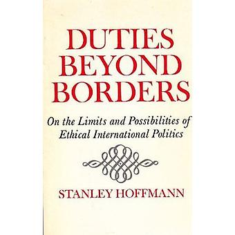 Duties Beyond Borders - On Limits and Possibilities of Ethical Interna