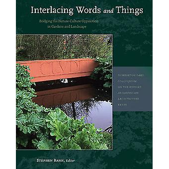 Interlacing Words and Things - Bridging the Nature-Culture Opposition
