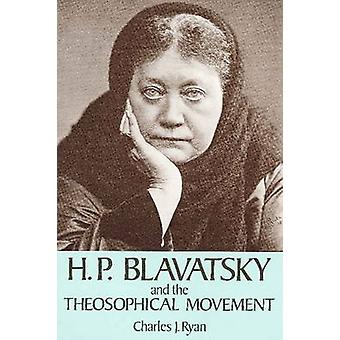 H. P. Blavatsky and the Theosophical Movement (2nd Revised edition) b