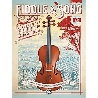 Fiddle & Song - Bk 1 - A Sequenced Guide to American Fiddling (Vio