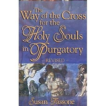 Way of the Cross for the Holy Souls in Purgatory (Revised edition) by