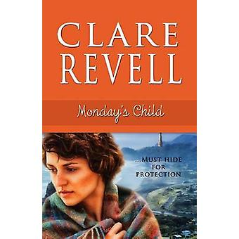 Monday's Child by Clare Revell - 9781611161731 Book