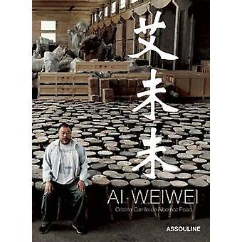 Ai Weiwei by Cristina Carrillo De Albornoz Fisac - 9781614281917 Book