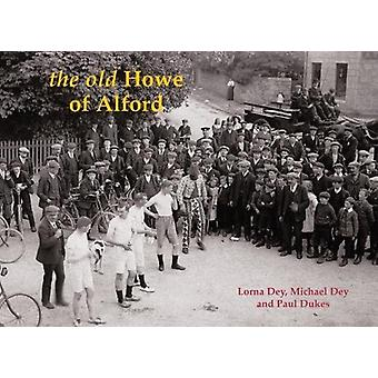 The Old Howe of Alford by Lorna Dey - 9781840337945 Book
