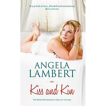 Kiss and Kin (2nd Revised edition) by Angela Lambert - 9781861514301