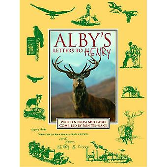 Alby's Letters to Henry (Facsimile edition) by Iain Tennant - 9781903