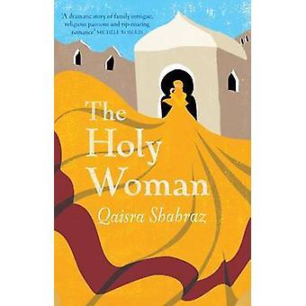 The Holy Woman by Qaisra Shahraz - 9781908129352 Book