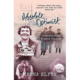 Absolute Optimist - Remembering Eluned Phillips by Absolute Optimist -