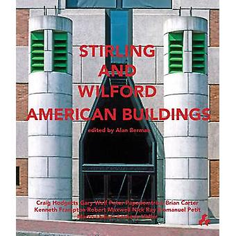 Stirling and Wilford American Buildings by Craig Hodgetts - Gary Wolf