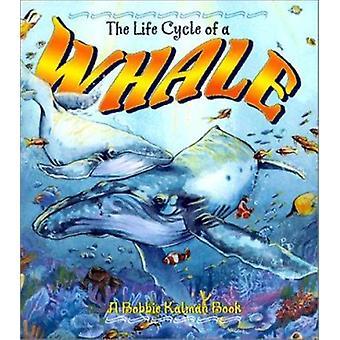 The Life Cycle of a Whale by Bobbie Kalman - Karuna Thal - 9780778706