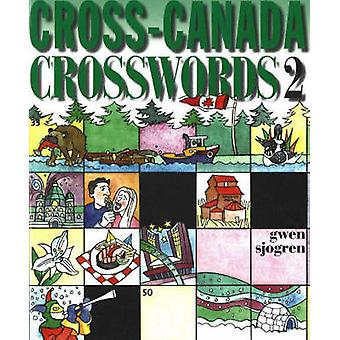 Cross-Canada Crosswords 2 by Gwen Sjogren - 9781550173765 Book
