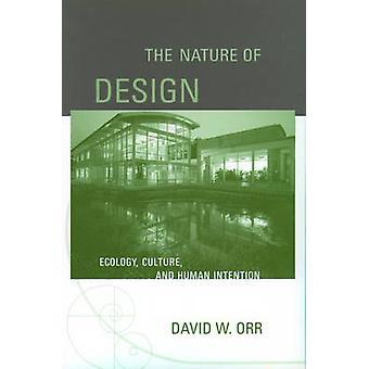 A natureza do Design - ecologia - cultura - e a intenção humana por Davi