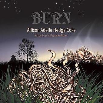 Burn by Hedge Coke & Allison Adelle