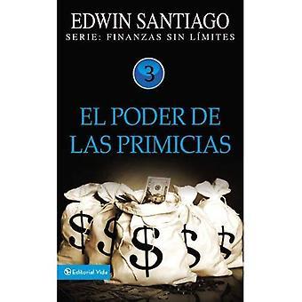 Poder De Las Primicias (Finanzas Sin L?? acariens)