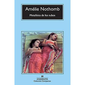 Metafisica de Los Tubos by Amelie Nothomb - 9788433977199 Book
