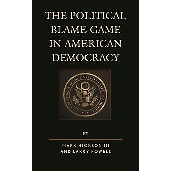 The Political Blame Game in American Democracy by Hickson