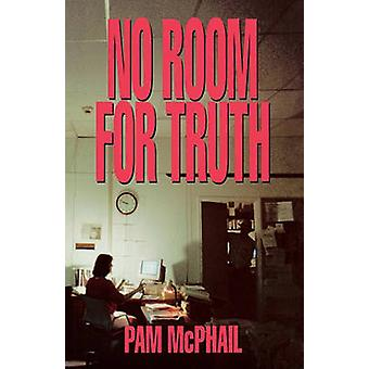 No Room for Truth by McPhail & Pam