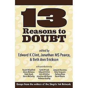 13 Reasons to Doubt by Clint & Edward K.