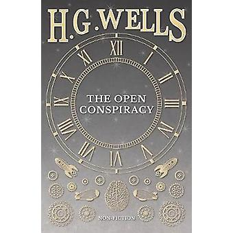 The Open Conspiracy and Other Writings by Wells & H. G.