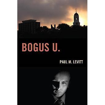 Bogus U. by Levitt & Paul M.
