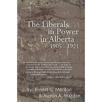 The Liberals in Power in Alberta 19051921 by Mardon & Austin