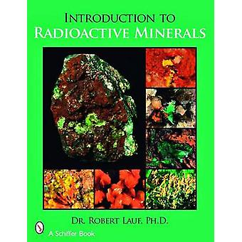 Introduction to Radioactive Minerals by R. J. Lauf - 9780764329128 Bo