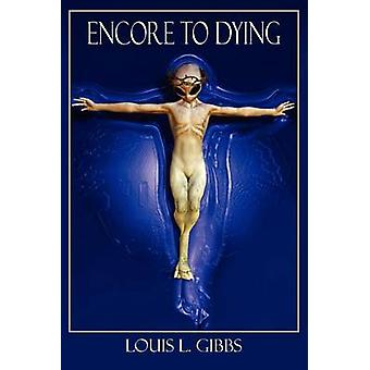 Encore to Dying by Gibbs & Louis L.