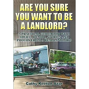 Are You Sure You Want to Be a Landlord by Azar & Cathy Keeton