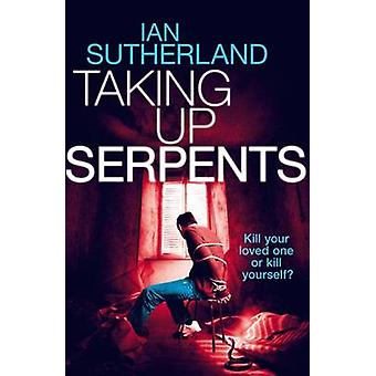 Taking Up Serpents by Sutherland & Ian