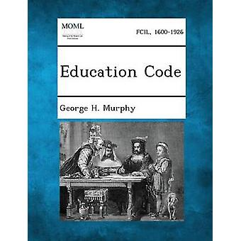 Education Code by Murphy & George H.