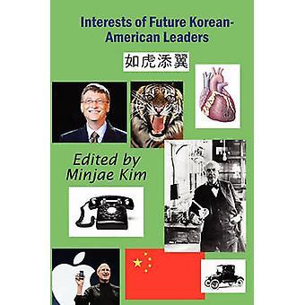 Interests of Future KoreanAmerican Leaders by Kim & Minjae