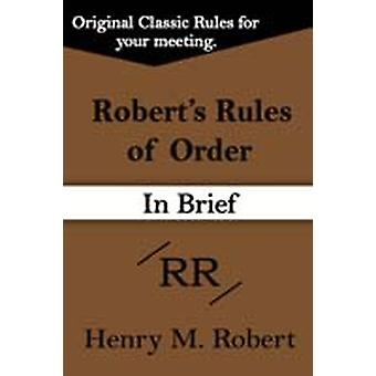 Roberts Rules of Order in Brief by Robert & Henry M. & III
