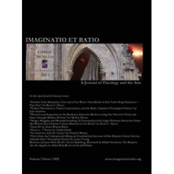 Imaginatio Et Ratio A Journal of Theology and the Arts Volume 2 Issue 1 2013 by Sellars & J. T.