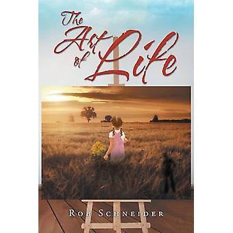 The Art of Life door Rob Schneider