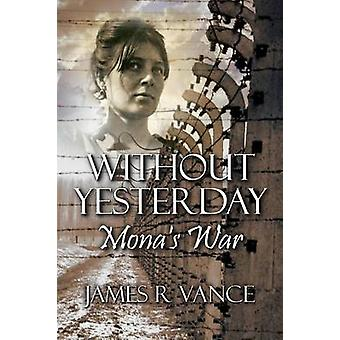Without Yesterday Monas War by Vance & James R