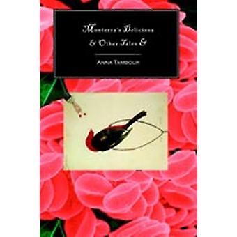Monterras Deliciosa  Other Tales by Tambour & Anna