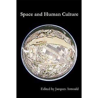 Space and Human Culture by Arnould & Jacques