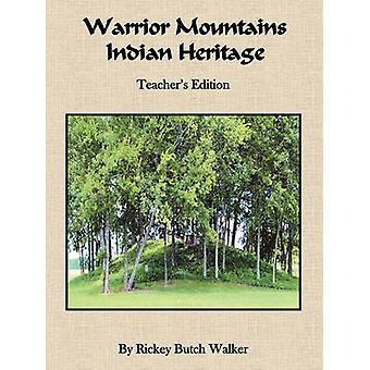 Warrior Mountains Indian Heritage  Teachers Edition by Walker & Rickey Butch