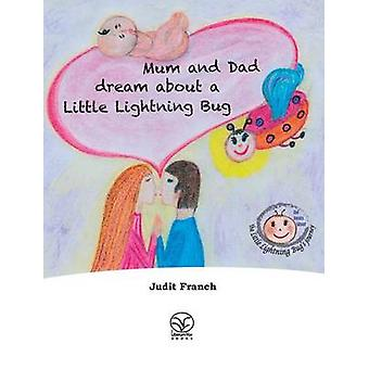 Mum and Dad dream about a Little Lightning Bug by Franch & Judit