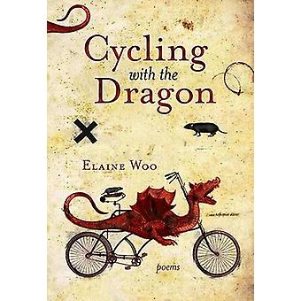 Cycling with the Dragon by Elaine Woo - 9780889713017 Book