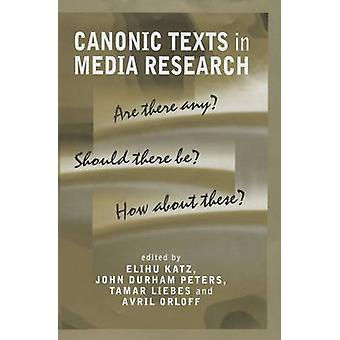 Canonic Texts in Media Research Are There Any Should There Be How about These by Liebes & Tamar